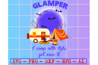 Glamper i camp with style get over it svg, dxf,eps,png, Digital Downlo