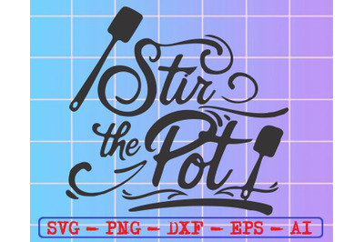 Stir the pot svg, dxf,eps,png, Digital Download