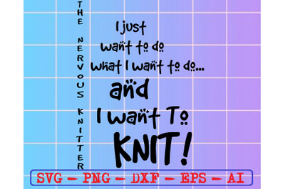 The nervous knitter I just want to do svg, dxf,eps,png, Digital Downlo