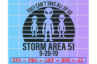 They can't take all of us storm area 51 9-20-19 svg, dxf,eps,png,