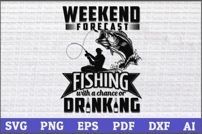 Weekend forecast Fishing With a Chance or Drinking svg, fishing svg de