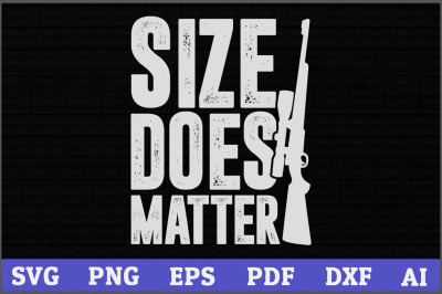 Size Does Matter Hunting SVG Design,Duck hunting svg,Deer hunting svg,