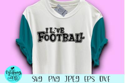 I love football svg, football svg