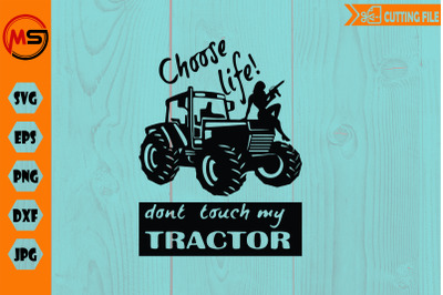 choose life! don't touch my tractor svg cut file for cricut and silhou