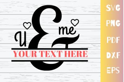 You & Me Split Monogram Wedding Anniversary SVG Cut File