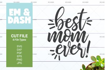 Best Mom Ever SVG DIY Shirt or Mug, Digital Clip Art, Printable Instan