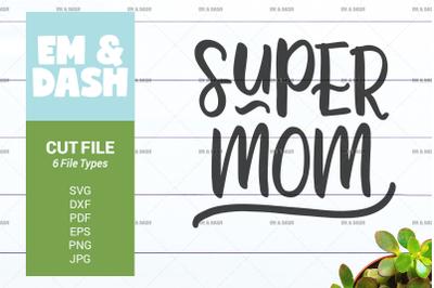 Super Mom SVG Design for Shirt or Mug