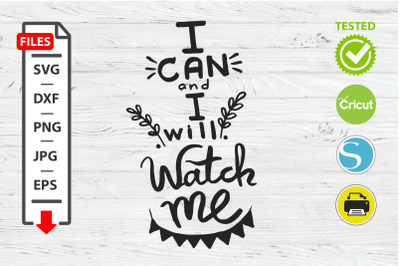 I can and I will watch me motivational quote SVG Cricut Silhouette des