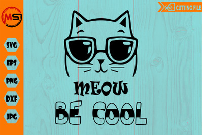 cute CAT say Meow be cool SVG cut file for cricut and silhouette