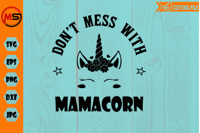 Don't mess with MAMACORN SVG EPS DXF cut file unicorn svg