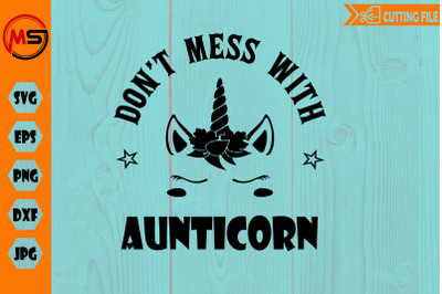 Don't mess with AUNTICORN SVG EPS DXF cut file unicorn svg