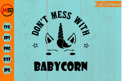 Don't mess with BABYCORN SVG EPS DXF cut file unicorn svg