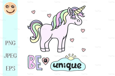 Pink unicorn with Be a unique lettering on the white background