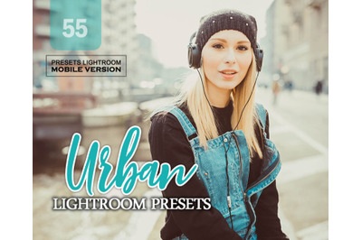 55 Urban Lightroom Mobile Presets