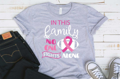 In this family nobody fights alone Breast Cancer Football svg 1521S