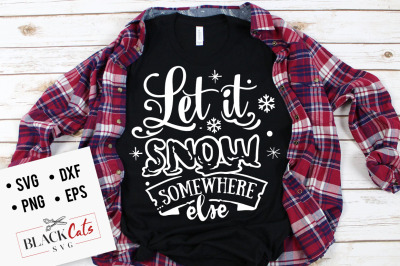 Let it snow somewhere else SVG