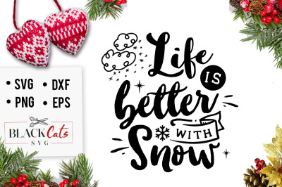 Life is better with snow SVG