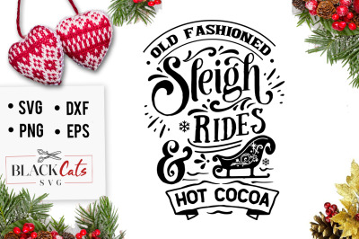 Old fashioned sleigh rides and hot cocoa SVG