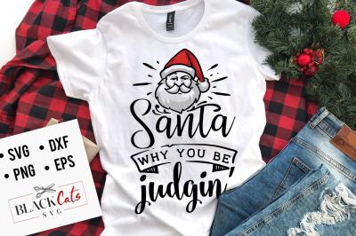 Santa why you be Judgin' SVG