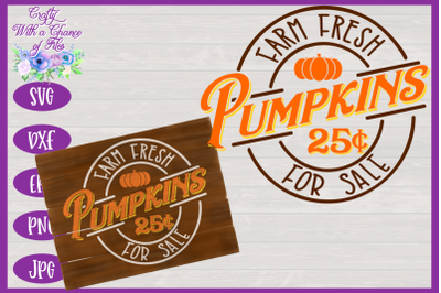 Farm Fresh Pumpkins SVG | Fall SVG | Autumn SVG | Farmhouse Sign SVG