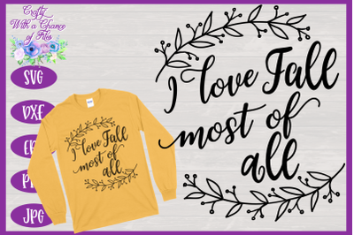 I Love Fall Most of All SVG | Fall SVG | Autumn SVG | Happy Fall SVG