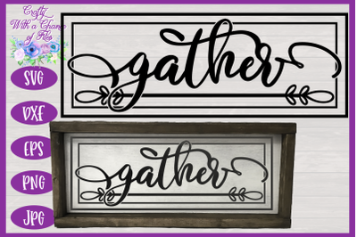Gather SVG | Thanksgiving SVG | Fall SVG | Autumn SVG | Farmhouse SVG