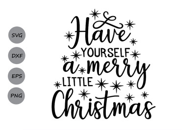 Have yourself A Merry Little Christmas Svg, Christmas Svg, Holiday Svg