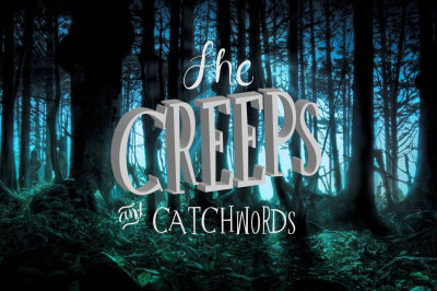 The Creeps + Catchworks
