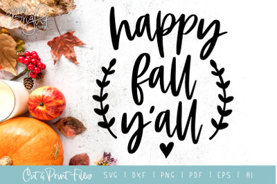 Happy Fall Yall - DXF/SVG/PNG/PDF Cut & Print Files