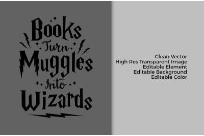 Books Turn Muggles
