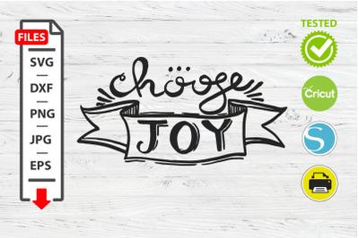 Chouse joy motivational quote SVG Cricut Silhouette design.