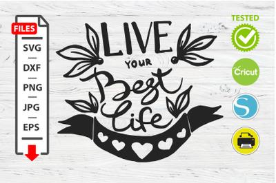 Live your best life motivational quote SVG Cricut Silhouette design.