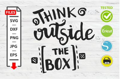Think outside the box motivational quote SVG Cricut Silhouette design