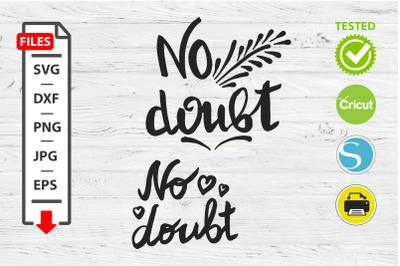 No doubt motivational quote SVG Cricut Silhouette design