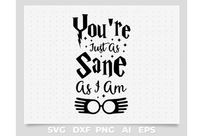 You Are Just As Sane
