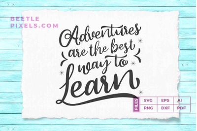 adventure are the best way to learn