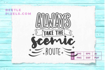 always take the scemic route