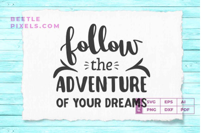 follow the adventure of your dream
