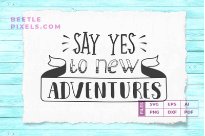 say yes to new adventure quotes
