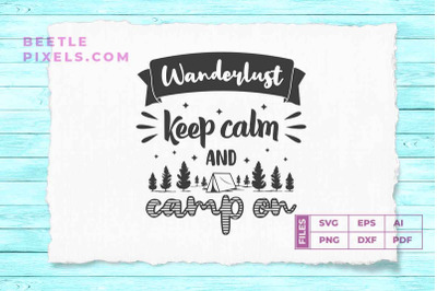 wanderlust keep calm and camp on