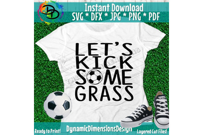 let's kick some grass svg, kids soccer svg, soccer cut files, iron on