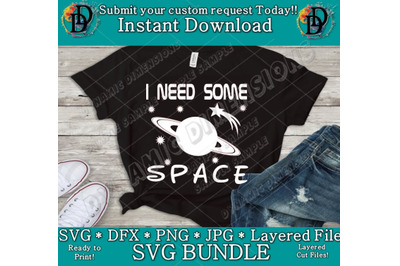 I Need some Space SVG Funny space SVG cricut silhouette svg printable