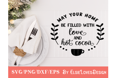May Your Home Be Filled With Love And Hot Cocoa SVG
