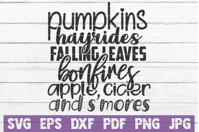 Pumpkins Hayrides Falling Leaves Bonfires Apple Cider And S'mores SVG