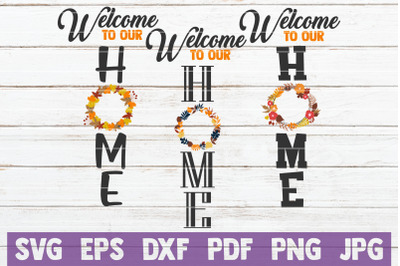 Welcome To Our Home Fall Sign SVG Cut File
