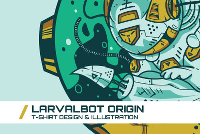 Larvalbot Origin T-Shirt Illustration