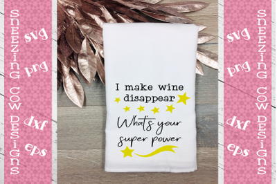 I make wine disappear What s your super power
