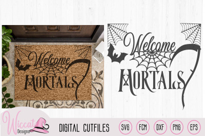 Welcome mortals, doormat design, Halloween quote, halloween sign svg,