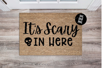 """It's Scary In Here"" Halloween Doormat DIY, SVG DXF PNG"