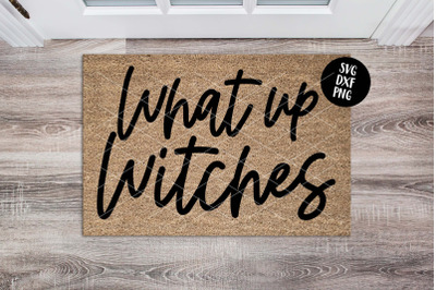 """What Up Witches"" Halloween doormat svg dxf png"